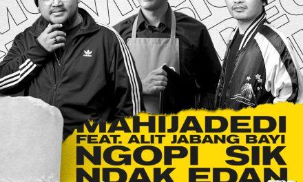 "Gandeng Alit Jabang Bayi, Mahijadedi rilis video klip perdana ""Ngopi Sik Ndak Edan"""